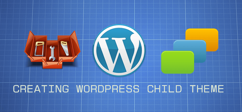A Guide to Creating WordPress Child Theme