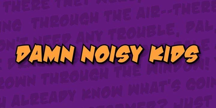Damn Noisy Kids