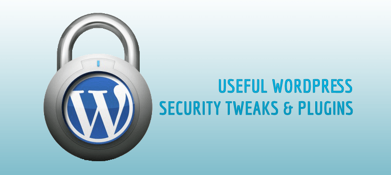 Useful WordPress Tweaks and Plugins to Hardening Your WordPress Installation