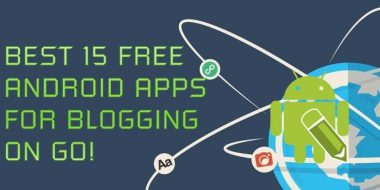 Best 15 Free Android Apps for Blogging