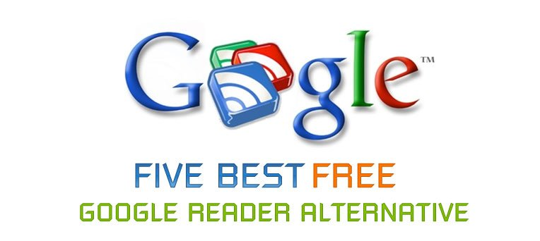 Five Best Google Reader Alternatives that are also Free