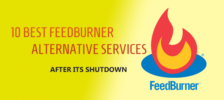 Best FeedBurner Alternative Services after its shutdown