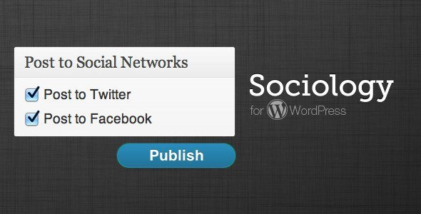 Sociology for WordPress: Twitter/Facebook Poster