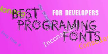 Top 10 Best Programing Fonts for Developers