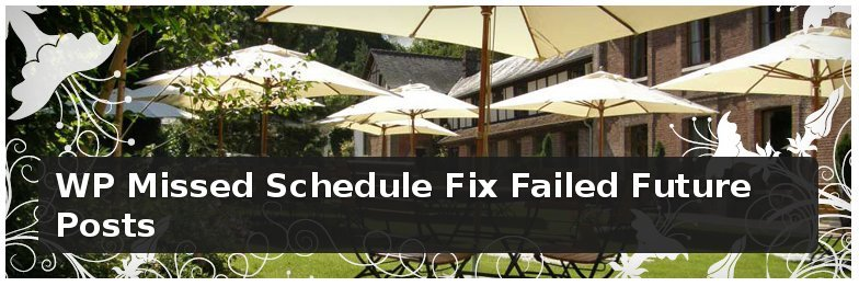 WP Missed Schedule Fix Failed Future Posts