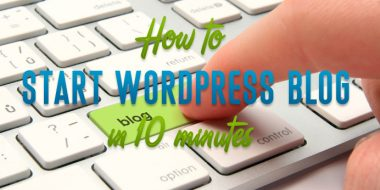 How to Start WordPress Blog in 10 Minutes for Beginners