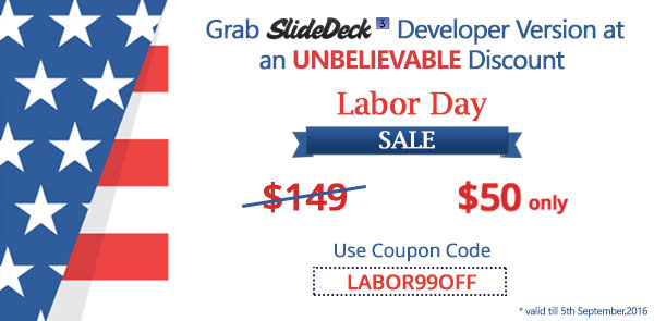 Labor Day Sale!Save $99 on SlideDeck3 Developer