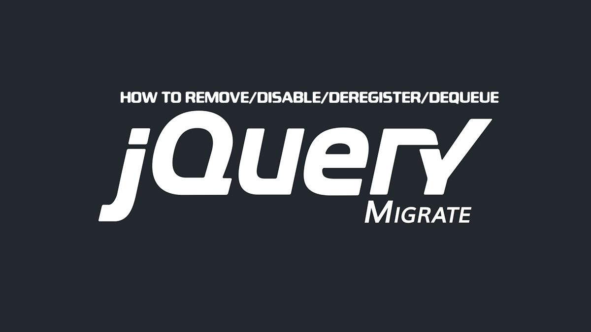 Why and How to remove jQuery-Migrate.