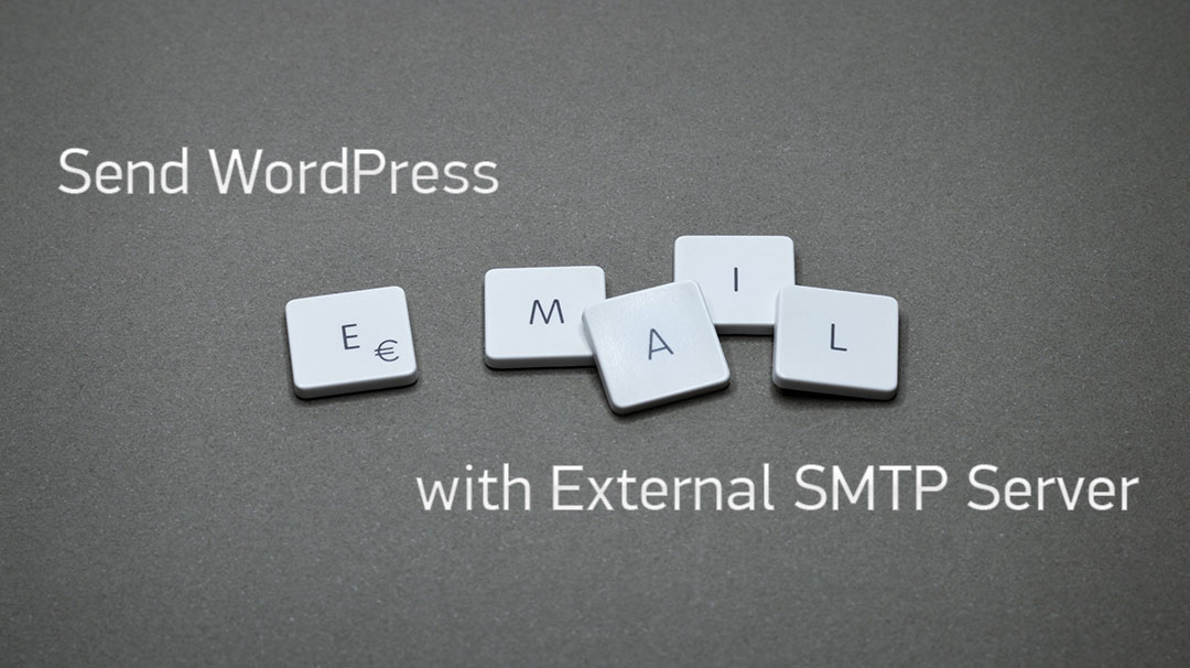 Send WordPress Email with External SMTP Server