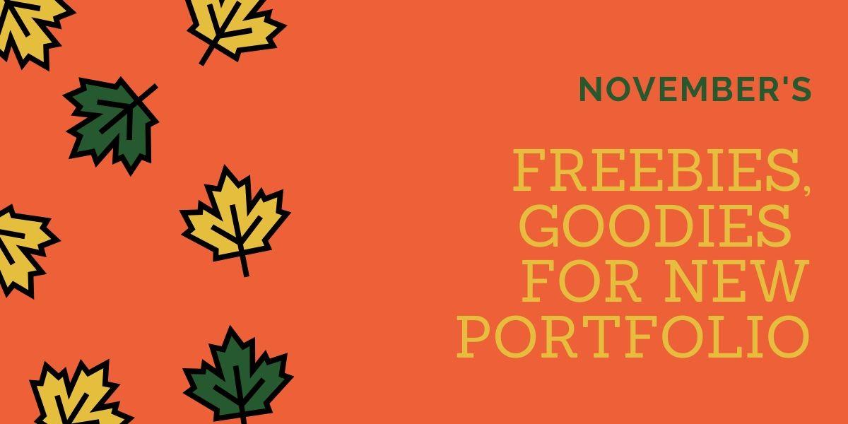 November's FREEBIES & GOODIES for new portfolio