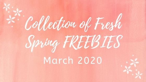 Collection of Fresh Monthly FREEBIES – March 2020 Edition