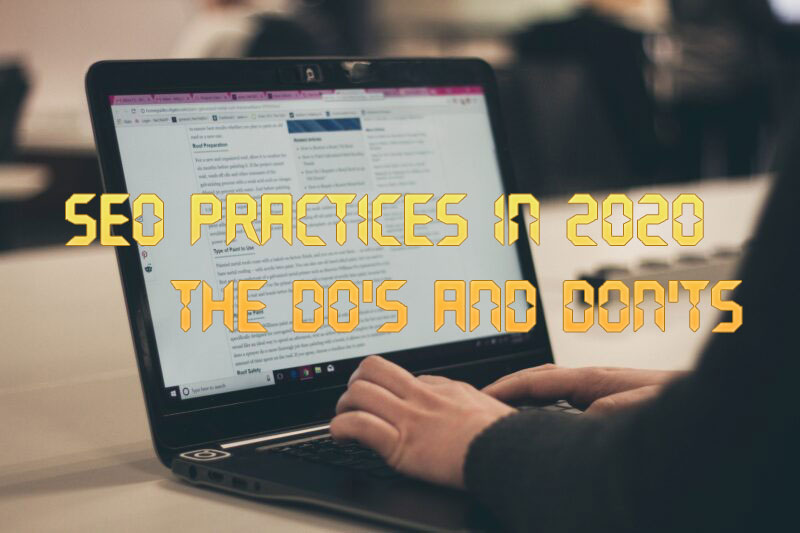 SEO Practices in 2020: The Do's and Don'ts
