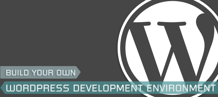 Build your own WordPress Development Environment
