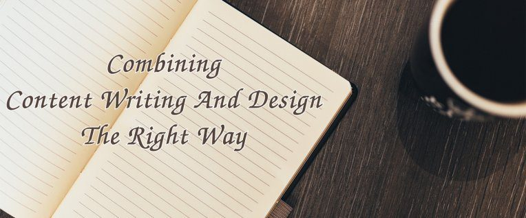 How to Combine Content Writing and Design the Right Way?