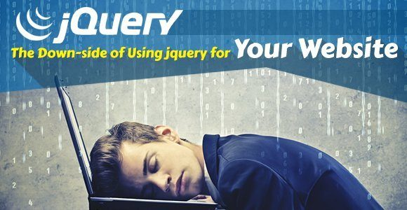 The downside of using jQuery for your website